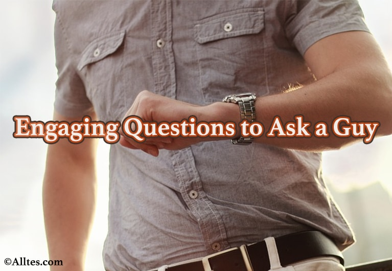 engaging questions to ask a guy