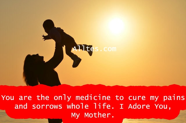 you are the only medicine to cure my pains and sorrows whole life