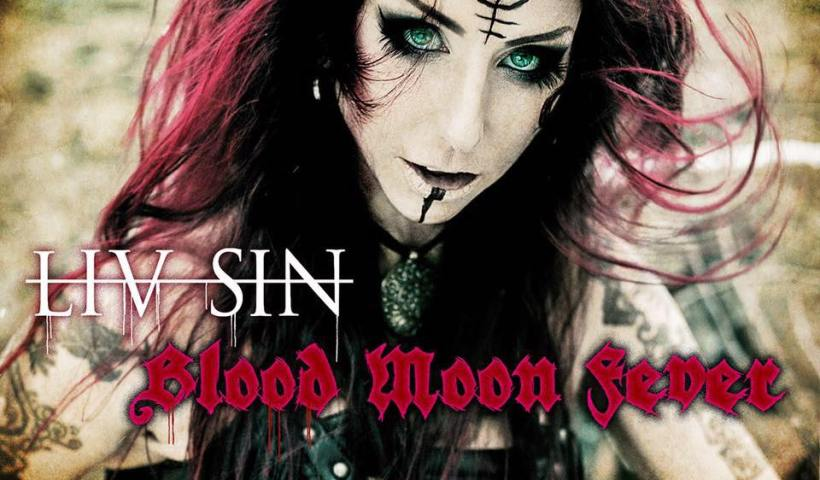 """Liv Sin Releases Video For """"Blood Moon Fever"""""""