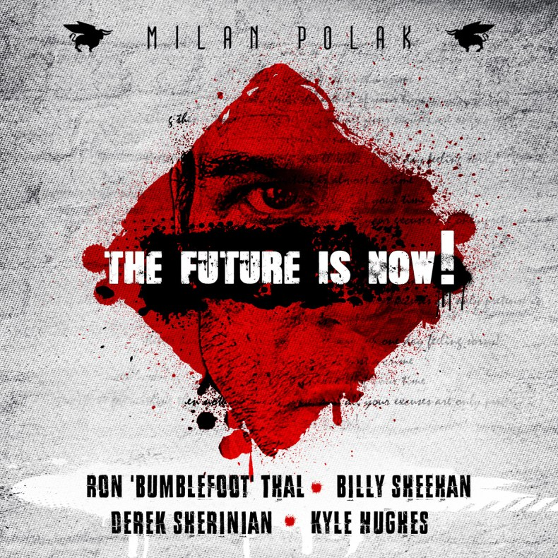 "Milan Polak's ""The Future Is Now"" Produced By Ron Bumblefoot Thal Is A Must Buy"