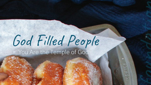 God Filled People You Are the Temple of God