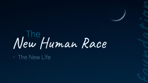 The New Human Race The New Life