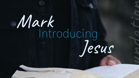 Mark Introducing Jesus