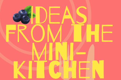 Ideas from the mini-kitchen