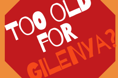Too old for Gilenya?