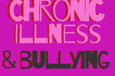Chronic illness & bullying