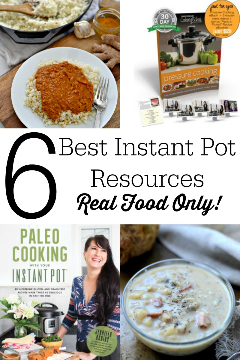 6 best and favorite instant pot resources for real food