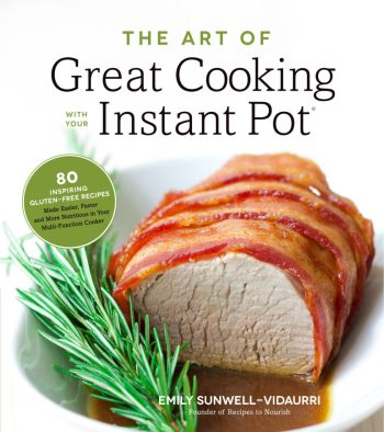 the art of great cooking with your instant pot