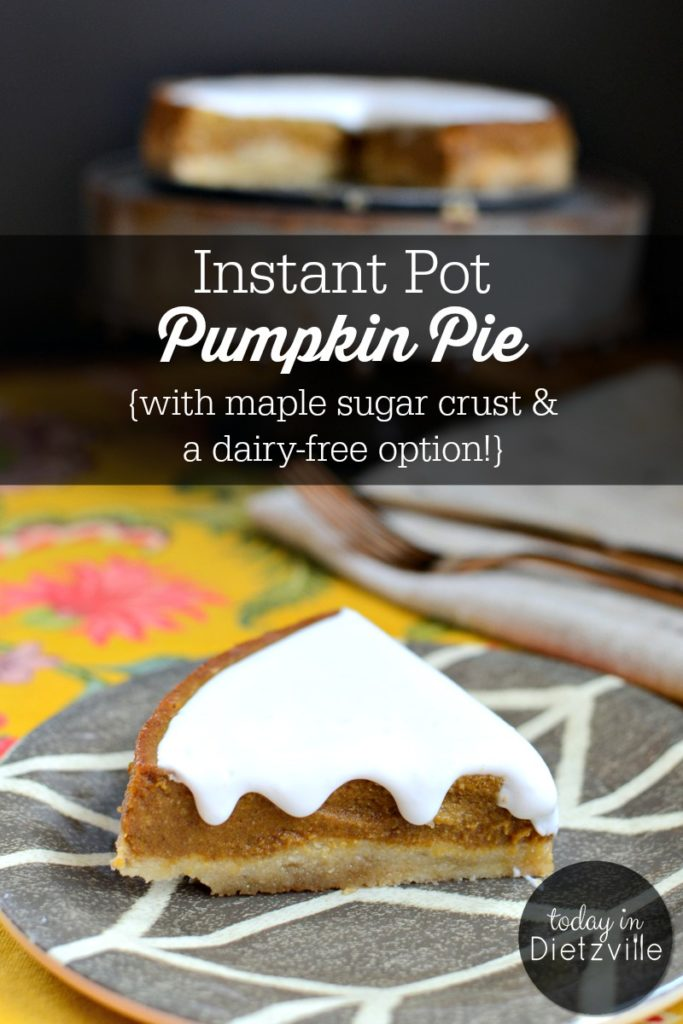 "Instant Pot Pumpkin Pie {with maple sugar crust & a dairy-free option!} | Have you tried ""baking"" in your pressure cooker yet? If not, this Instant Pot Pumpkin Pie is THE recipe you need to start with! It's creamy-dreamy delicious with nourishing, healthy ingredients, sooooo easy, and can be made even more allergy-friendly with a dairy-free option!"