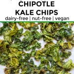 collage of 2 images of whole30 and keto vegan chipotle kale chips with text overlay between images