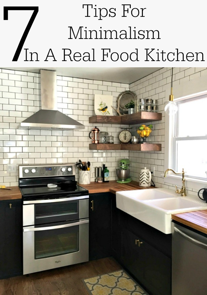 7 Tips For Minimalism In A Real Food Kitchen