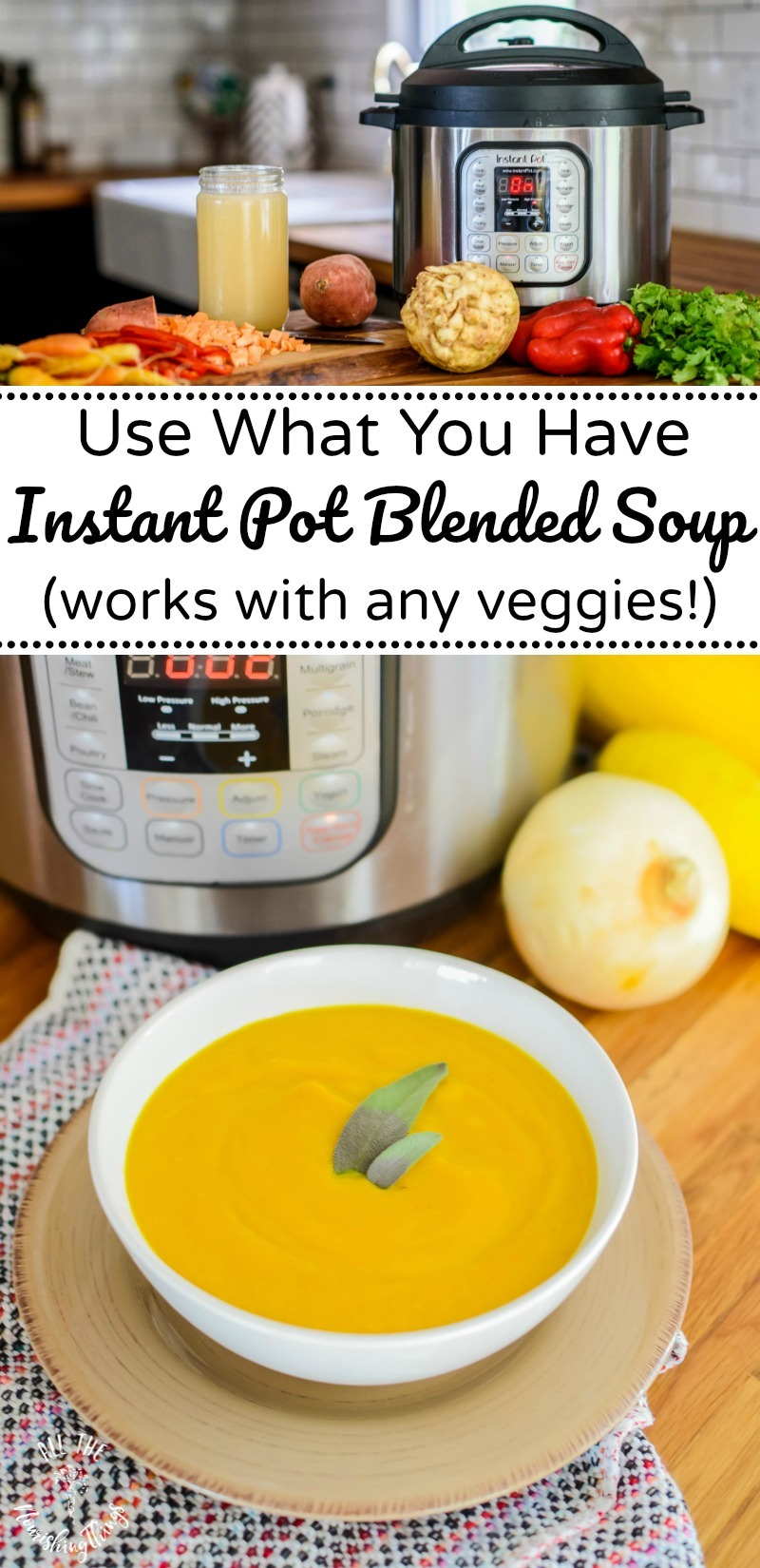 veggies with instant pot over image of blended soup