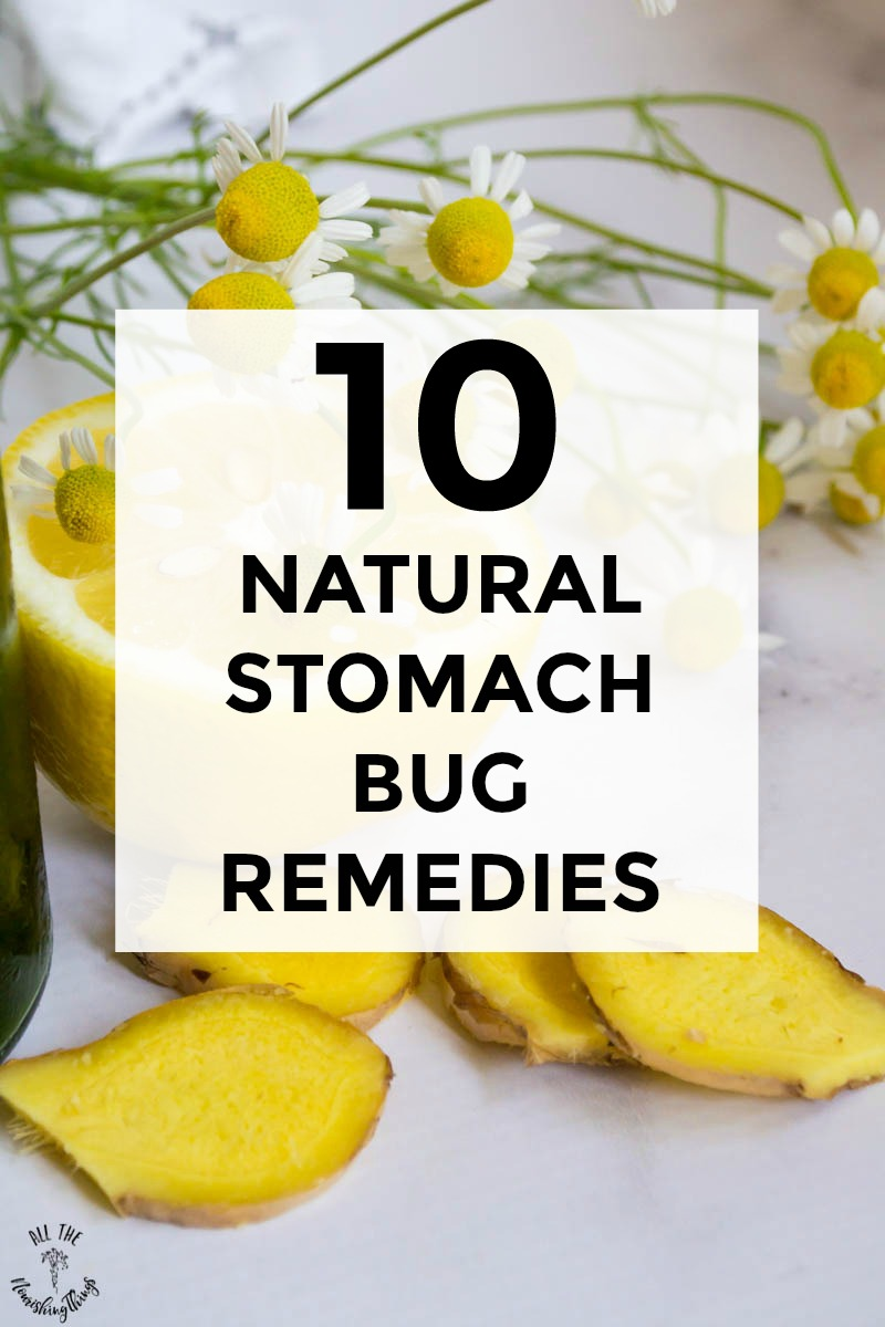 "text that reads ""10 natural stomach bug remedies"" over an image of fresh ginger root, lemon, and chamomile flowers"