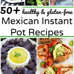 collage of mexican instant pot recipes with text overlay
