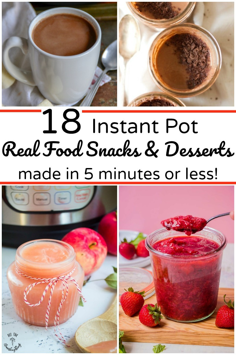 collage of 4 instant pot real food snacks and desserts with text overlay