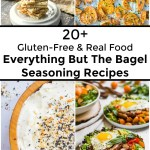 gluten-free and real food everything but the bagel seasoning recipes with text overlay
