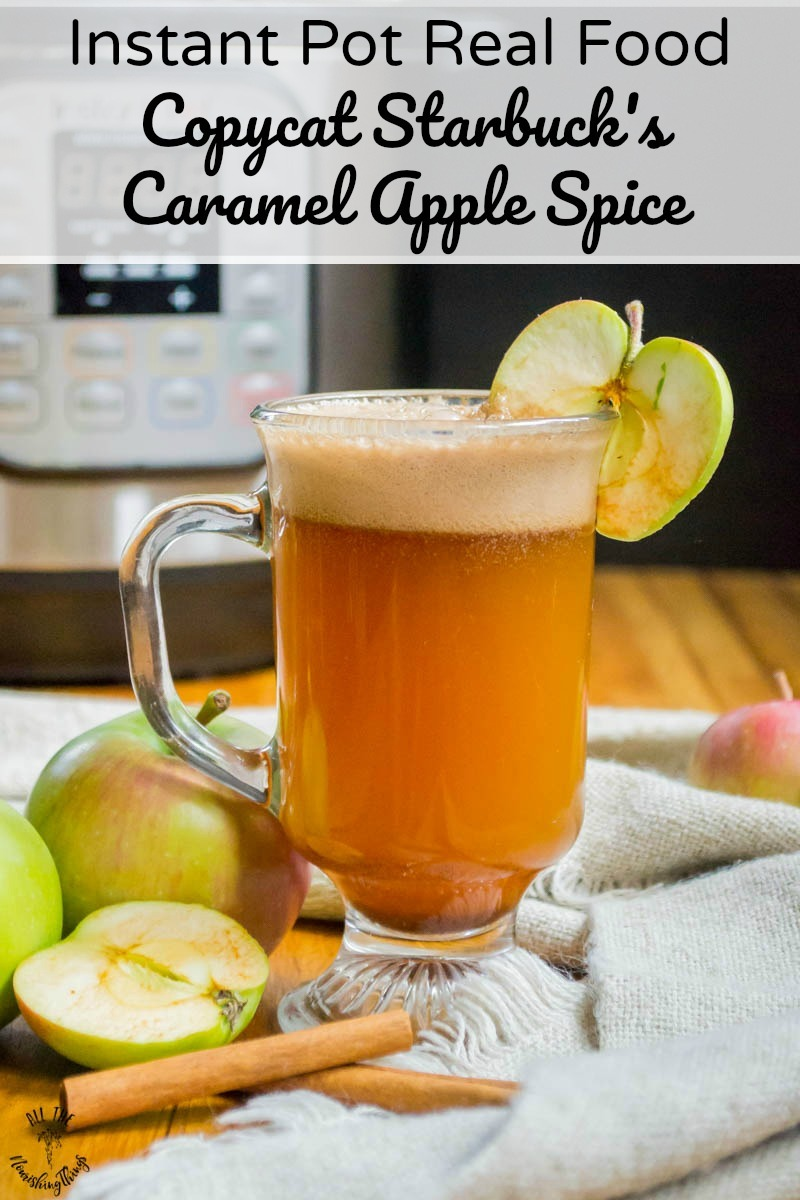 instant pot real food copycat starbuck's caramel apple spice with text overlay