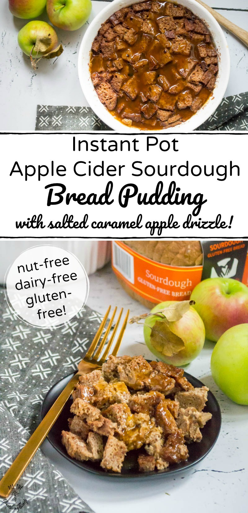 2 images of instant pot apple cider sourdough bread pudding with text between the images