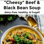 collage of images of dairy-free cheesy beef and black bean soup with text overlay