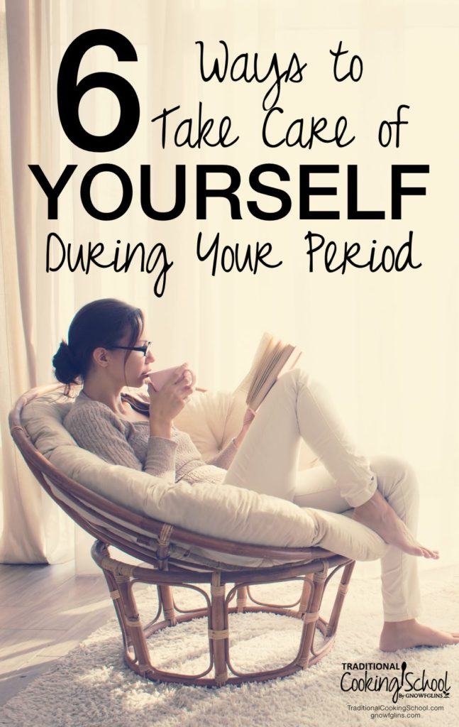 Women's bodies are miraculously wonderful! And our periods are a monthly reminder of this! However, periods can be hard, and our bodies need peace and rest. Learn 6 ways you can take care of yourself during your period -- all naturall!
