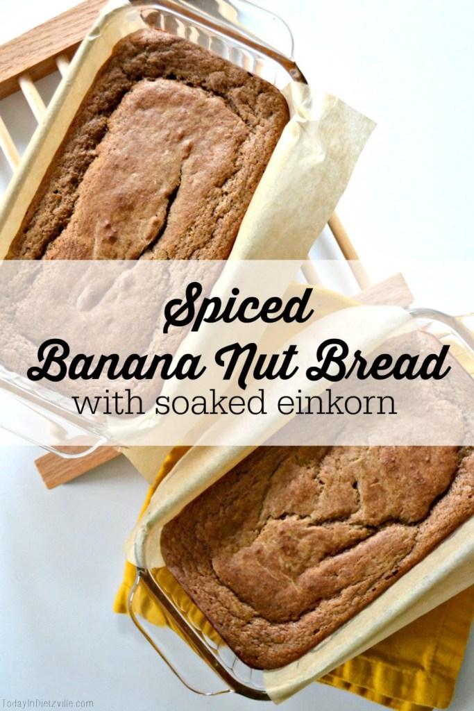 Soaked Einkorn Spiced Banana Nut Bread