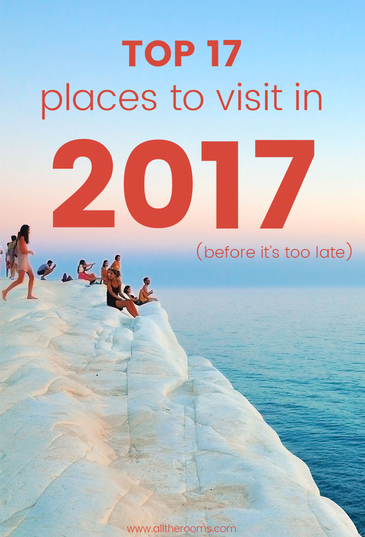 Get inspired with these top travel destinations you'll want to visit before it's too late. Travel 2017