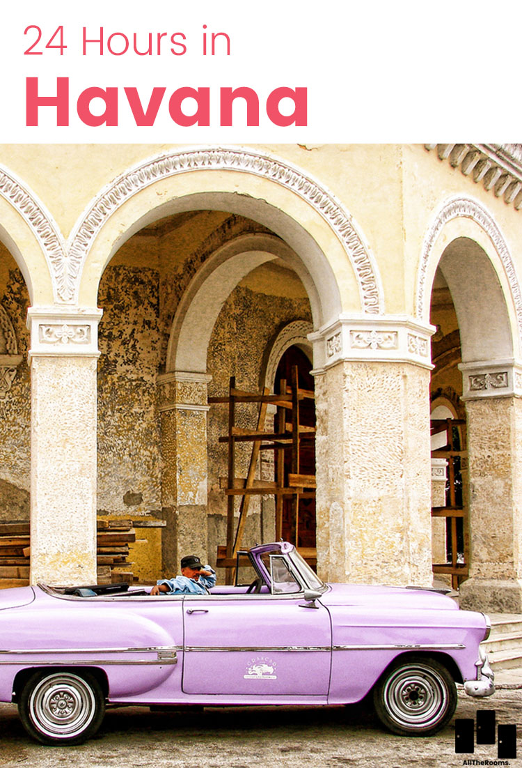 Only have 24 hours in Havana? Don't worry, AllTheRooms has put together a guide so you can maximize your time in the most exciting city in the world.