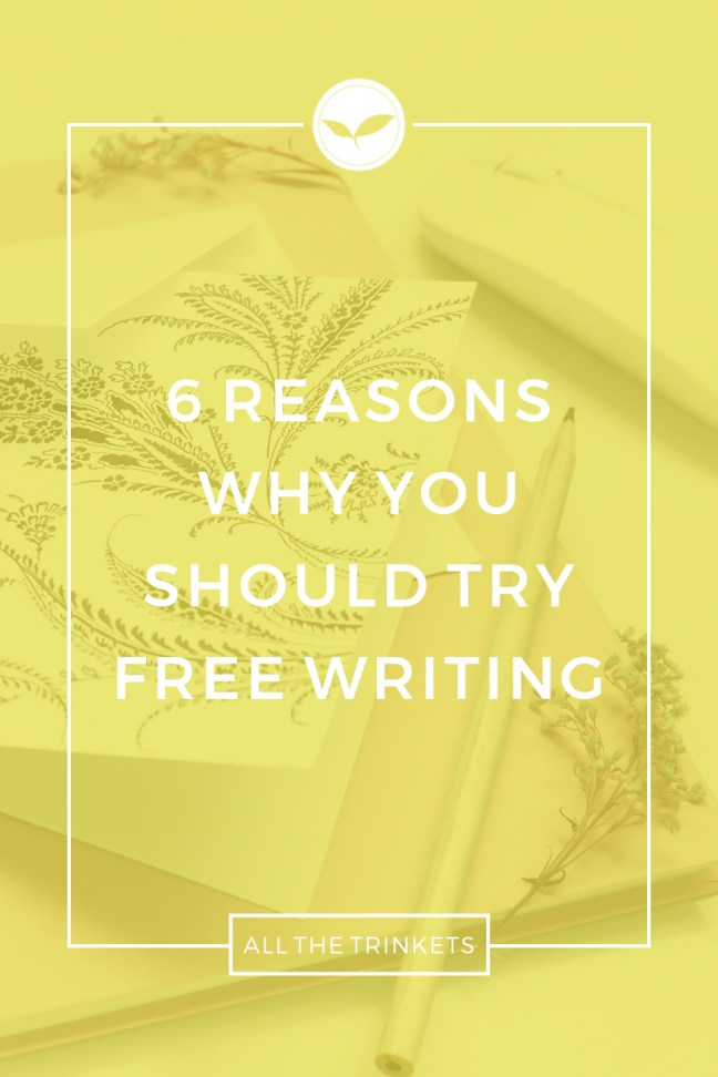 6 Reasons Why You Should Try Free Writing