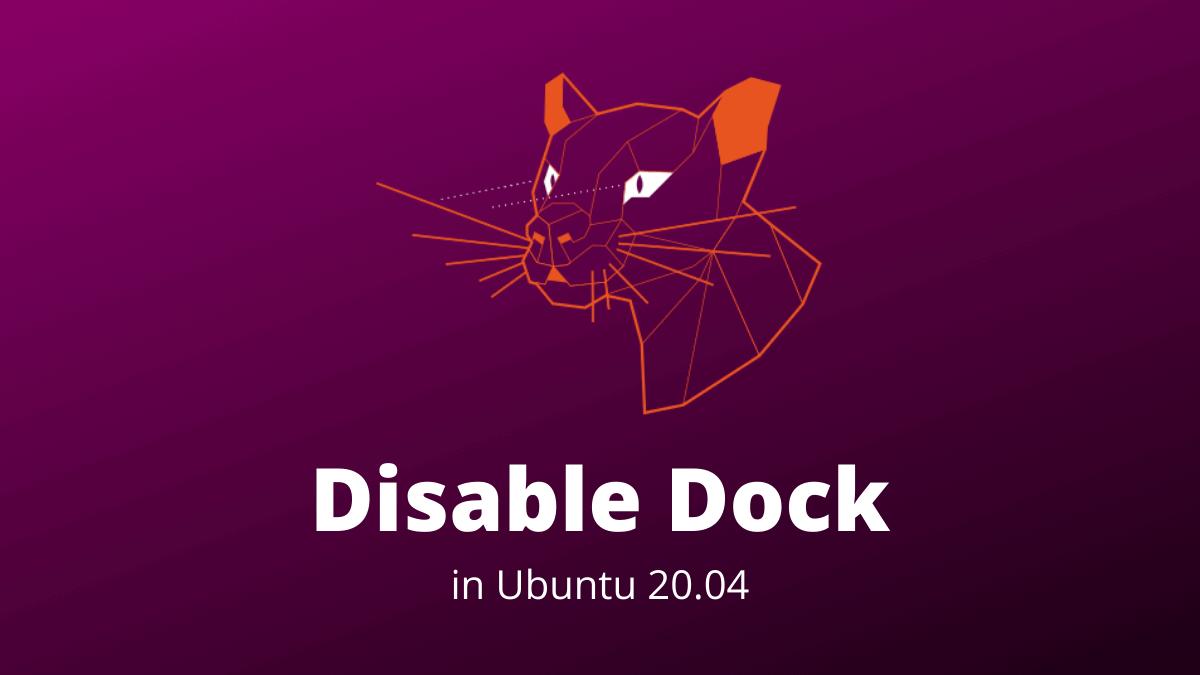 Disable Dock Ubuntu 20.04