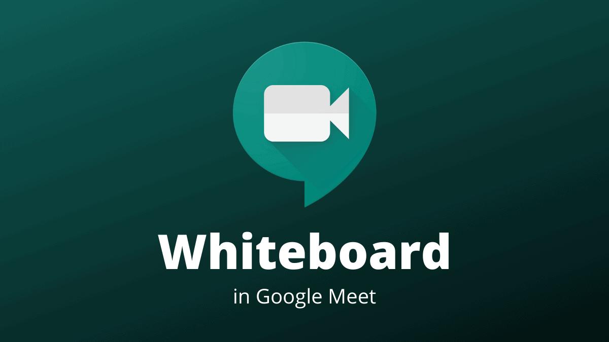 Whiteboard in Google Meet