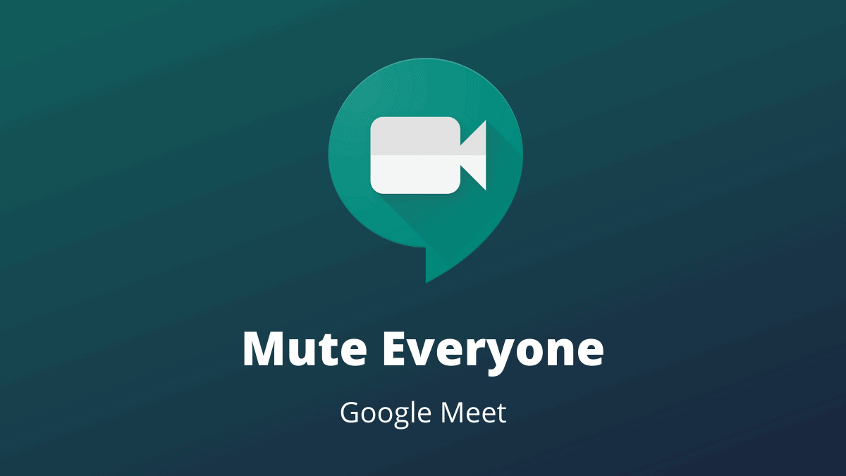 Mute Everyone on Google Meet