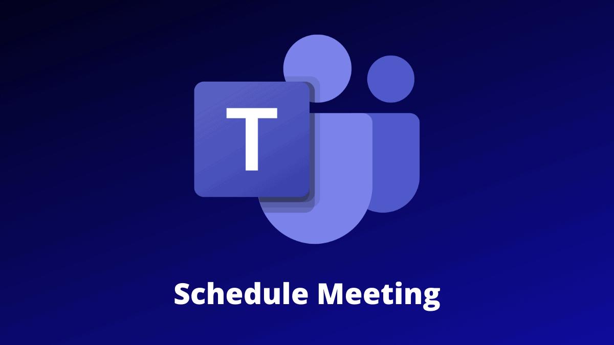 Microsoft Teams Schedule Meeting