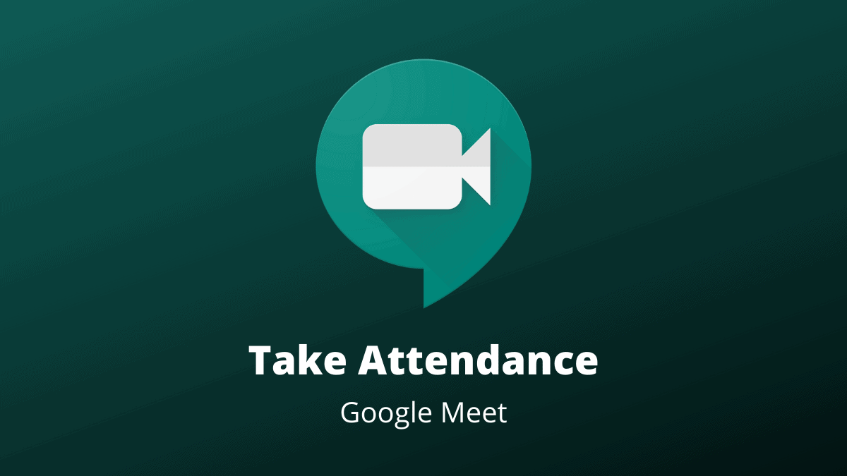 Google Meet Take Attendence