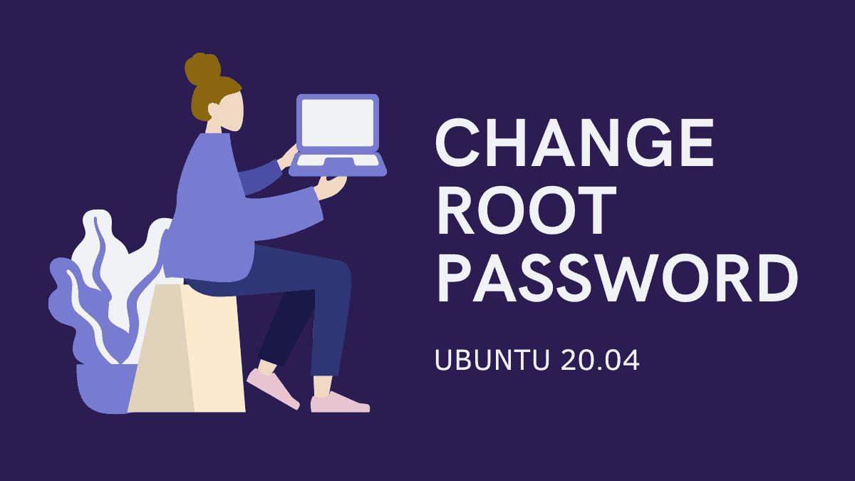 Change Root Password Ubuntu 20.04