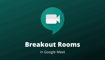 Google Meet Breakout Rooms