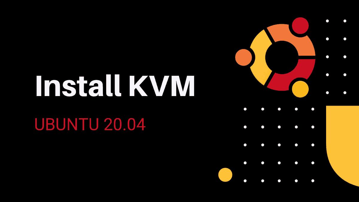 Install KVM Ubuntu 20.04