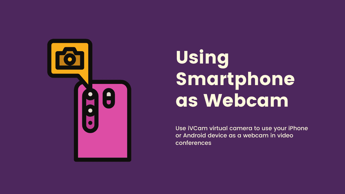 Using iPhone and Android as Webcam