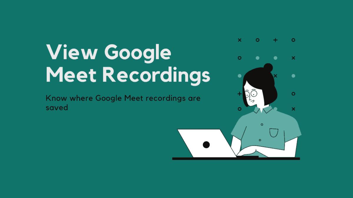 Google Meet Recordings