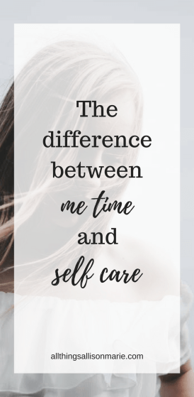 The difference between me time and self care.