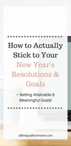 How to set attainable and meaningul New Year's Goals and Resolutions!