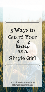 Guarding your hesrt christian dating