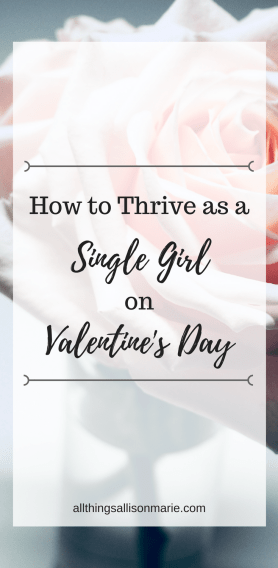 How to thrive as a Christian single girl on Valentine's Day!