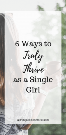 6 ways to truly thrive as a single girl!