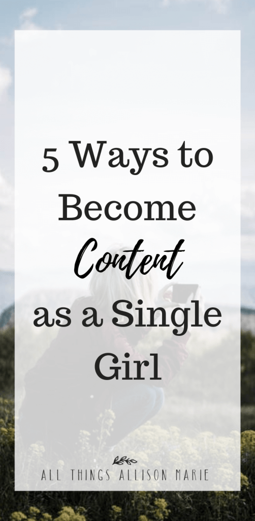5 Ways to Become Content as a Single Girl