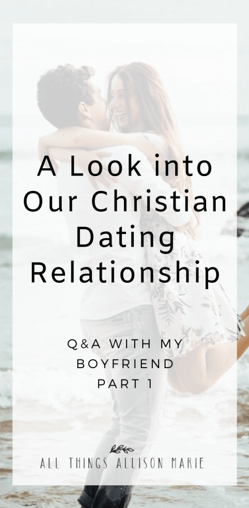 A Look into Our Christian Dating Relationship - Q&A With My Boyfriend Part 1
