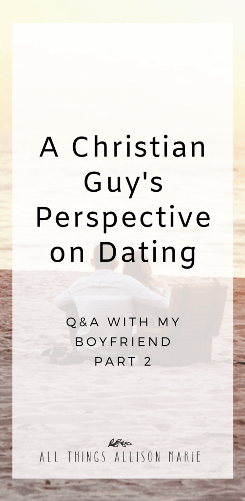 A Christian Guy's Perspective on Dating - Q&A With My Boyfriend Part 2