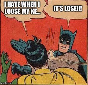 Lose not loose