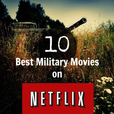 The 10 Best Military Movies on Netflix Right Now