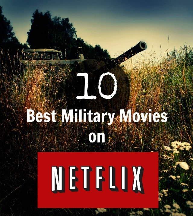 The 10 Best Military Movies on Netflix Right Now • All Things Fadra
