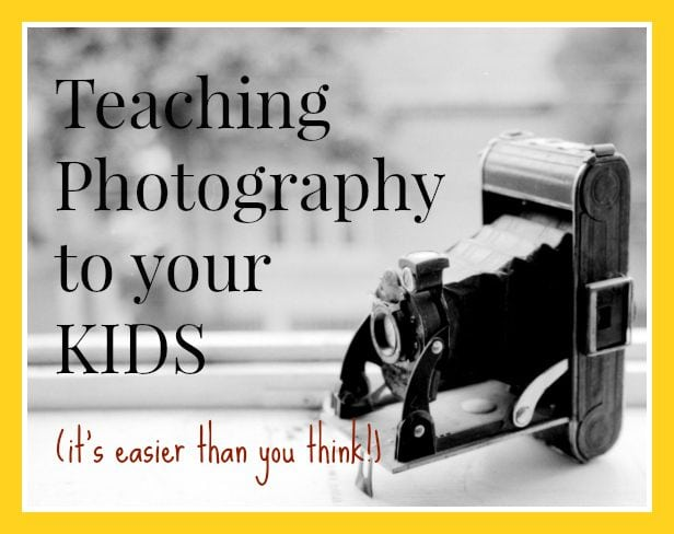 Teaching Photography to your kids